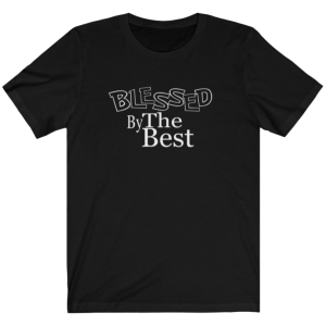 Blessed By The Best unisex Tee